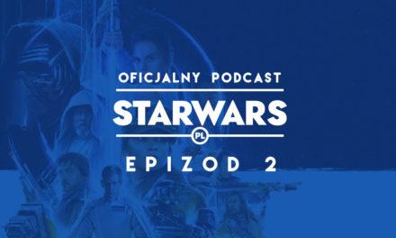 PODCAST – Epizod 2: Star Wars Celebration Europe