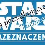 """Star Wars Przeznaczenie dla początkujących – """"Niebiescy"""""""