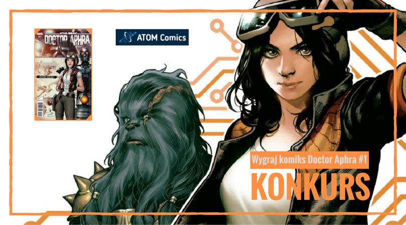 KONKURS – Doctor Aphra #1 od ATOM Comics – ZAKOŃCZONY