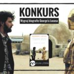 KONKURS – Biografia George'a Lucasa od Wielkiej Litery – ZAKOŃCZONY