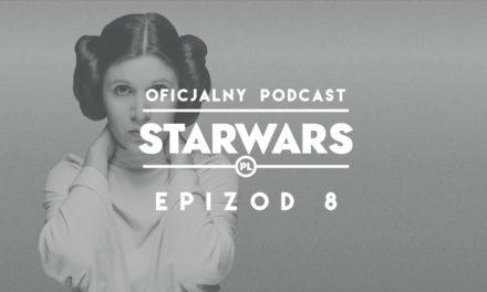 PODCAST – Epizod 8: Księżniczka Leia