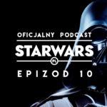 PODCAST – Epizod 10: Ciemna strona Lucasfilm