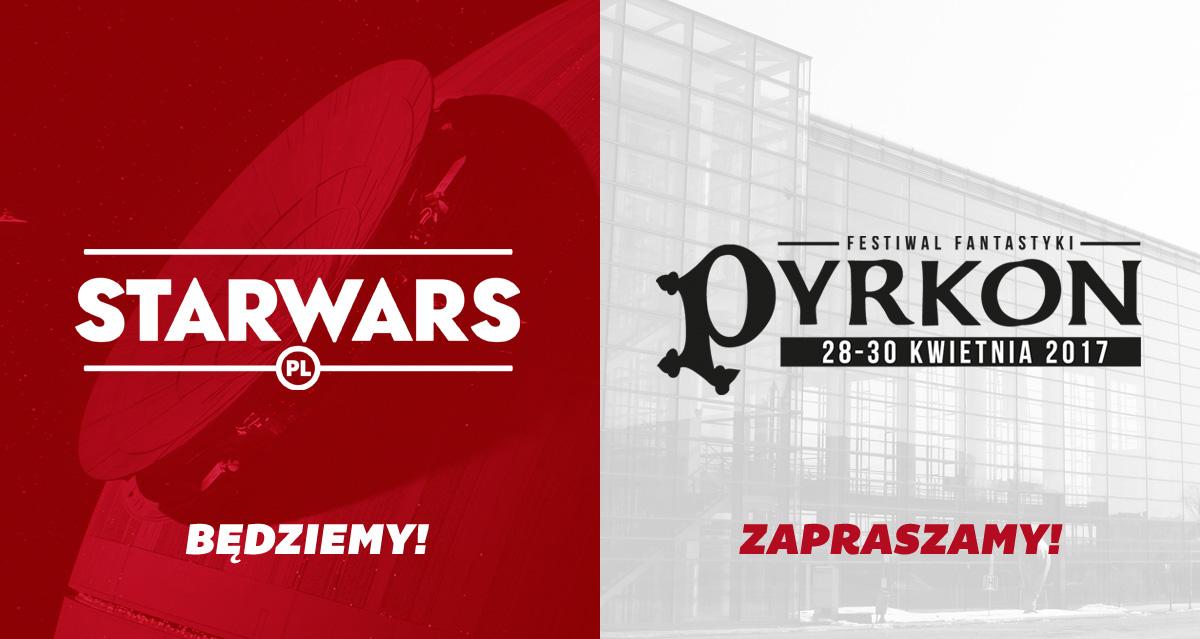 STARWARS.PL na Festiwalu Fantastyki Pyrkon 2017!