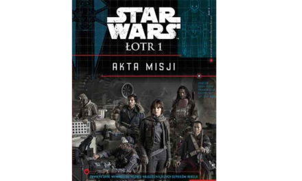 Star Wars Łotr 1. Akta Misji – Recenzja