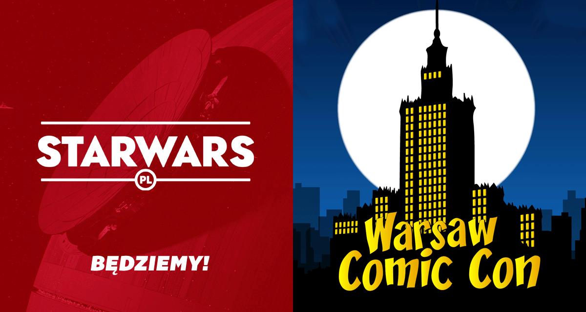 STARWARS.PL na Warsaw Comic Con 2017