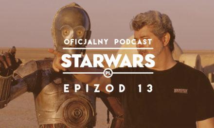PODCAST – Epizod 13: George Lucas i cała reszta