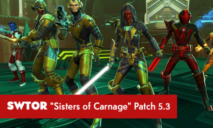 "SWTOR ""Sisters of Carnage"" Patch 5.3"