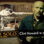 Clint Howard w obsadzie filmu o młodym Solo