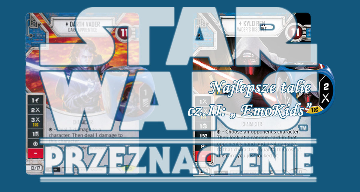 Star Wars: Przeznaczenie – najlepsze talie, cz.2