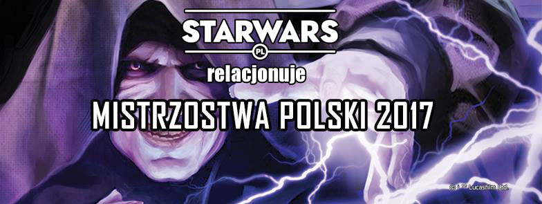 RELACJA – Mistrzostwa Polski Star Wars: Przeznaczenie 2017