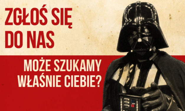 REKRUTACJA do starwars.pl! Szukamy redaktorów i nie tylko