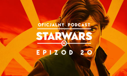 PODCAST – Epizod 20: Han Solo-wy film