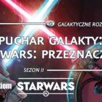 II Puchar Galakty | Relacja, wyniki, wrażenia i refleksje