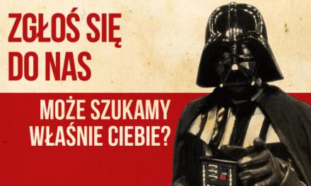 Rekrutacja do starwars.pl! Szukamy redaktorów, ale nie tylko