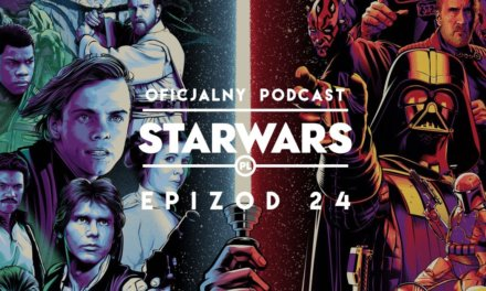 PODCAST – Epizod 24: Star Wars Celebration 2019