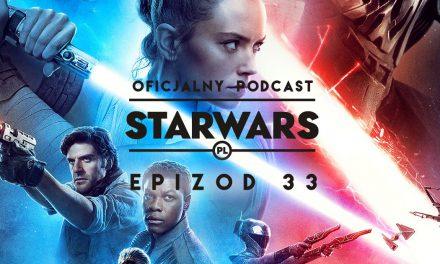PODCAST – Epizod 33: Skywalker. Odrodzenie